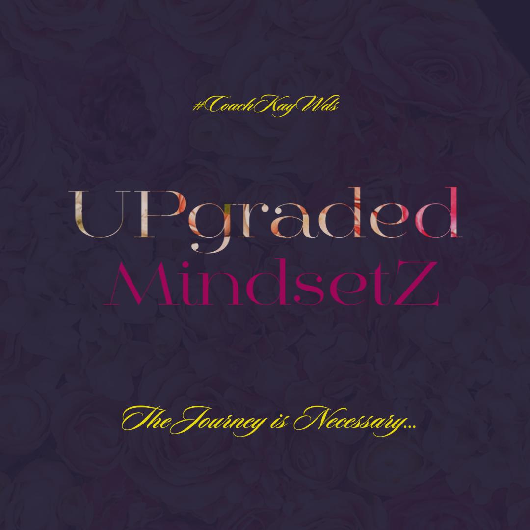 Empowering Real Talk…Upgraded MindsetZ